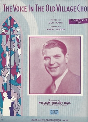 Picture of The Voice In The Old Village Choir, Gus Kahn & Harry Woods, featured by William Vincent Hall