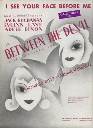 """Picture of I See Your Face Before Me, from the musical comedy """"Between the Devil"""", Howard Dietz & Arthur Schwartz"""