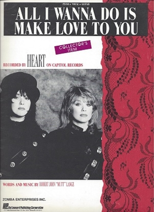 Picture of All I Wanna Do Is Make Love To You, Robert John Lange, recorded by Heart