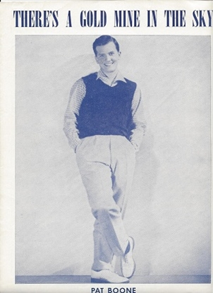 Picture of There's a Gold Mine In The Sky, Charles & Nick Kenny, sung by Pat Boone