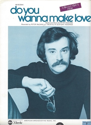 Picture of Do You Wanna Make Love, written & recorded by Peter McCann