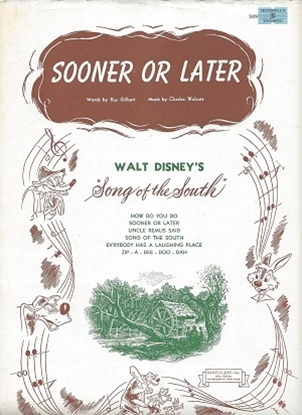 """Picture of Sooner or Later, from Walt Disney's """"Song of the South"""", Ray Gilbert & Charles Wolcott"""