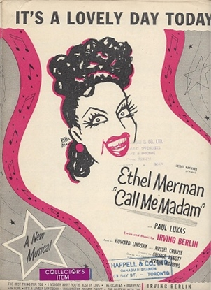 """Picture of It's A Lovely Day Today, from """"Call Me Madam"""", Irving Berlin, sung by Ethel Merman"""