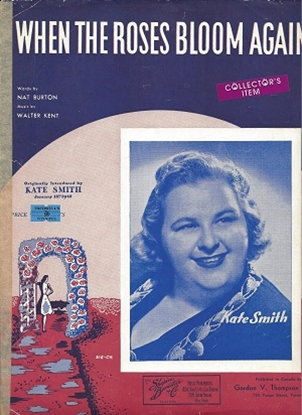 Picture of When The Roses Bloom Again, Nat Burton & Walter Kent, popularized by Kate Smith