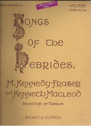 Picture of Songs of the Hebrides Vol. 3 (12 Selected Songs), M. Kennedy Fraser & Kenneth MacLeod, low voice songbook