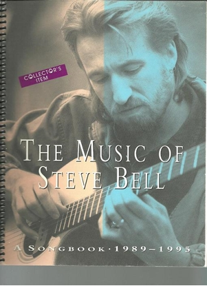 Picture of The Music of Steve Bell......A Songbook 1989-1995