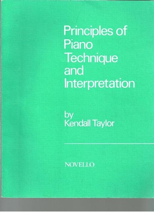 Picture of Principles of Piano Technique and Interpretation, Kendall Taylor, instructional songbook/ textbook