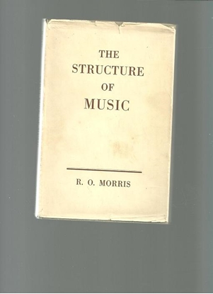 Picture of The Structure of Music, R.O. Morris