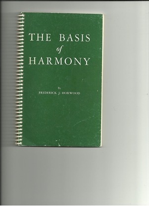 Picture of The Basis of Harmony, Frederick J. Horwood, theoretical music book