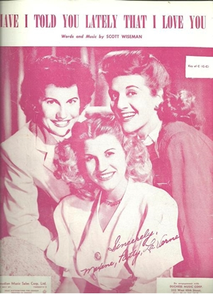 Picture of Have I Told You Lately That I Love You, Scott Wiseman, popularized by the Andrews Sisters