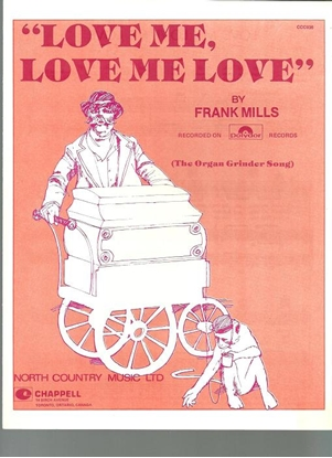 Picture of Love Me Love Me Love (The Organ Grinder Song), written & recorded by Frank Mills