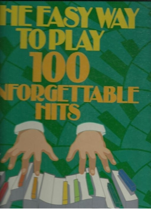Picture of Reader's Digest The Easy Way to Play 100 Unforgettable Hits, songbook