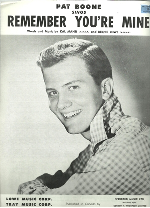 Picture of Remember You're Mine, Kal Mann & Bernie Lowe, sung by Pat Boone