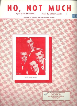 Picture of No Not Much, Al Stillman & Robert Allen, recorded by The Four Lads