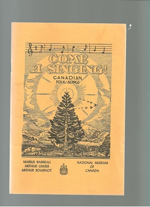 Picture of Come a Singing!, Canadian Folk Songs, compiled Marius Barbeau/ Arthur Lismer/ Arthur Bourinot