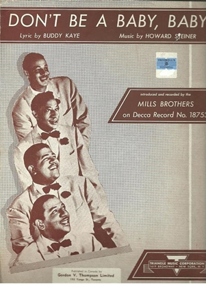 Picture of Don't Be A Baby, Baby, Buddy Kaye & Howard Steiner, recorded by the Mills Brothers