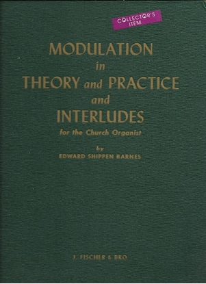 Picture of Modulation in Theory and Practice and Interludes for the Church Organist, Edward Shippen Barnes