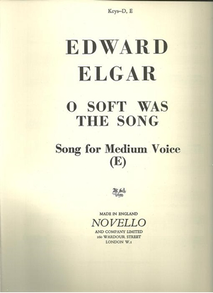 Picture of O Soft Was the Song, Edward Elgar, medium high voice