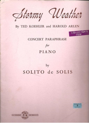 Picture of Stormy Weather, T. Koehler & H. Arlen, concert paraphrase for piano solo by Solito de Solis