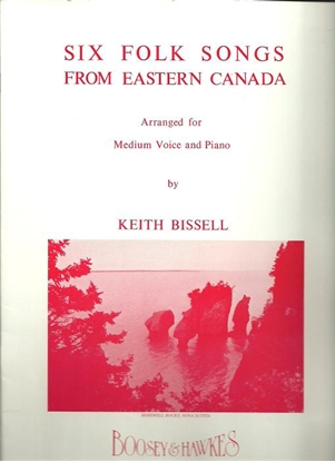 Picture of Six Folk Songs from Eastern Canada, Keith Bissell, medium voice
