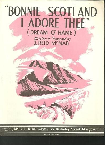 Picture of Bonnie Scotland I Adore Thee (Dream o' Hame), J. Reid McNab