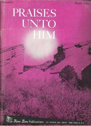 Picture of Praises Unto Him, arr. Pietro Deiro Jr., sacred accordion songbook