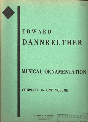 Picture of Musical Ornamentation Complete in One Volume, Volumes 1 & 2 combined, Edward Dannreuther, piano solo songbook