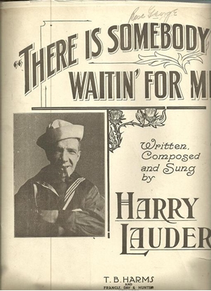 Picture of There is Somebody Waitin' for Me, written and sung by Harry Lauder