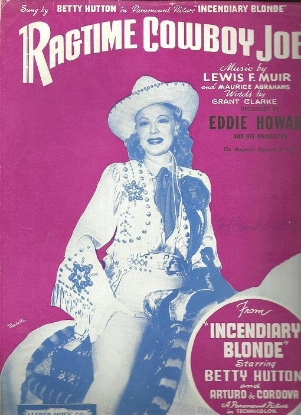 """Picture of Ragtime Cowboy Joe, from movie """"Incendiary Blonde"""", Grant Clarke/ Maurice Abraham/ Lewis Muir, performed by Betty Hutton"""