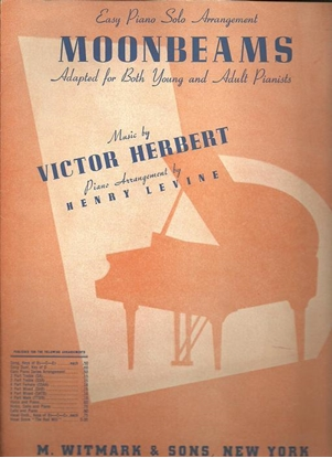 """Picture of Moonbeams, from """"The Red Mill"""", Victor Herbert, arr. Henry Levine, piano solo"""