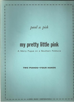 Picture of My Pretty Little Pink, a Merry Fugue on a Southern Folktune, Paul A. Pisk, piano duo