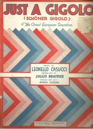 Picture of Just a Gigolo (Schoner gigolo), Julius Brammer & Leonello Casuci