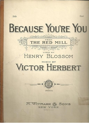 """Picture of Because You're You, from """"The Red Mill"""", Henry Blossom & Victor Herbert"""