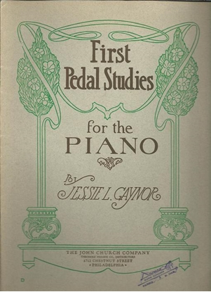 Picture of First Pedal Studies for the Piano, Jessie L. Gaynor