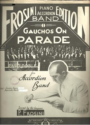 Picture of Gauchos on Parade, Pietro Frosini, full score for accordion band