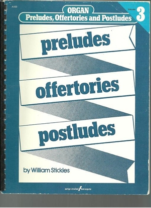 Picture of Preludes Offertories and Postludes for Organ Vol. 3, ed. William Stickles