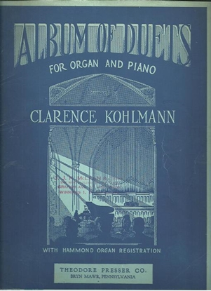 Picture of Album of Duets for Organ and Piano, arr. Clarence Kohlmann