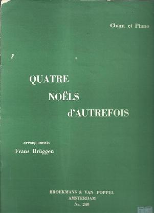Picture of Quatre Noels d'Autrefois (Four Carols from an Earlier Time), arr. Frans Bruggen, vocal solo