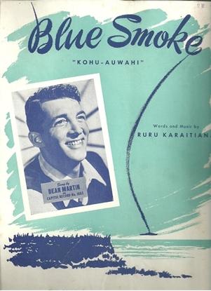 Picture of Blue Smoke (Kohu-Auwahi), Ruru Karaitiana, sung by Dean Martin