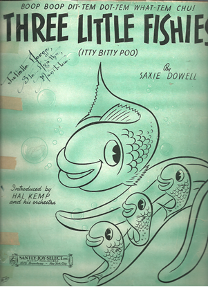 Picture of Three Little Fishies, Saxie Dowell, recorded by Hal Kemp