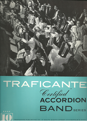 Picture of Traficante Certified Accordion Band Series Book 10, accordion songbook