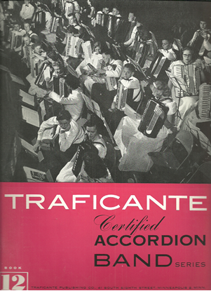 Picture of Traficante Certified Accordion Band Series Book 12, accordion songbook
