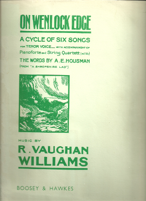 Picture of On Wenlock Edge, A. E. Housman & Ralph Vaughan Williams, a cycle of six songs for Tenor with accomp. of piano & string quartet (ad lib), songbook
