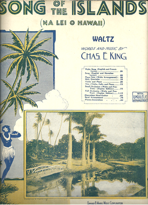 Picture of Song of the Islands (Na lei O Hawaii), Charles E. King
