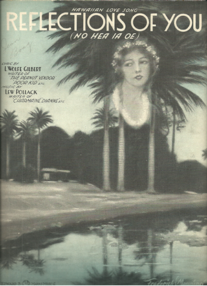 Picture of Reflections of You (No hea ia Oe), L. Wolfe Gilbert & Lew Pollack
