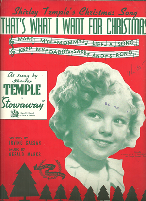 """Picture of That's What I Want for Christmas, from movie """"Stowaway"""", Irving Caesar & Gerald Marks, sung by Shirley Temple"""