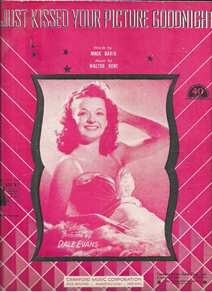 Picture of I Just Kissed Your Picture Goodnight, Mack David & Walter Kent, recorded by Dale Evans
