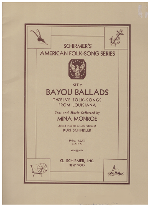 Picture of Schirmer's American Folk Song Series Set 2, Bayou Ballads (12 Folksongs from Louisiana), ed. Mina Monroe & Kurt Schindler, songbook
