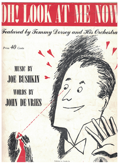 Picture of Oh Look at Me Now, John De Vries & Joe Bushkin, recorded by Tommy Dorsey